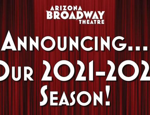Peoria's Own Arizona Broadway Theatre Announces 2021-2022 Season Shows
